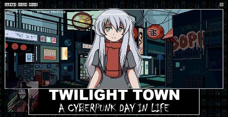 Twilight Town: A Cyberpunk Day in Life